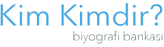 Kim Kimdir? Biyografi Bankası